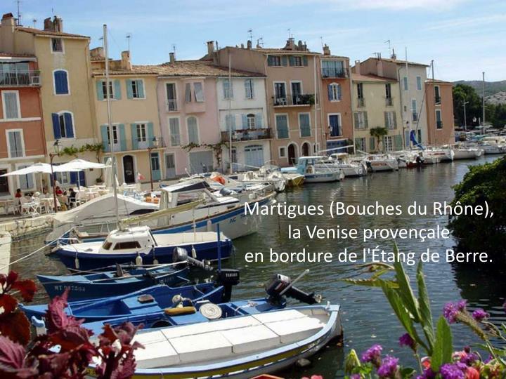 Martigues (Bouches du Rhône),                              la Venise provençale                                               en bordure de l'Étang de Berre.