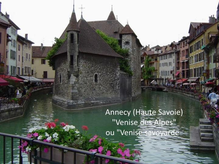 """Annecy (Haute Savoie)                                                  """"Venise des Alpes""""                                ou """"Venise savoyarde"""