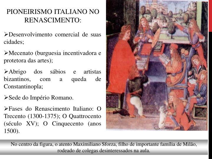 PIONEIRISMO ITALIANO NO RENASCIMENTO: