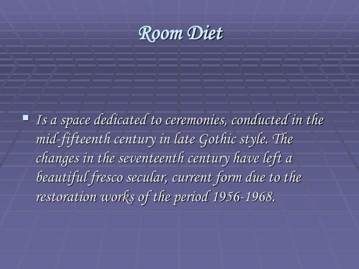 Room Diet