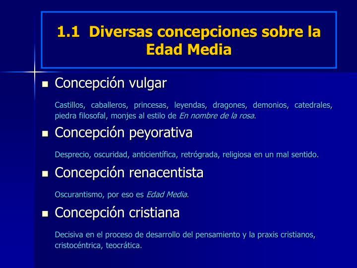 1.1  Diversas concepciones sobre la Edad Media