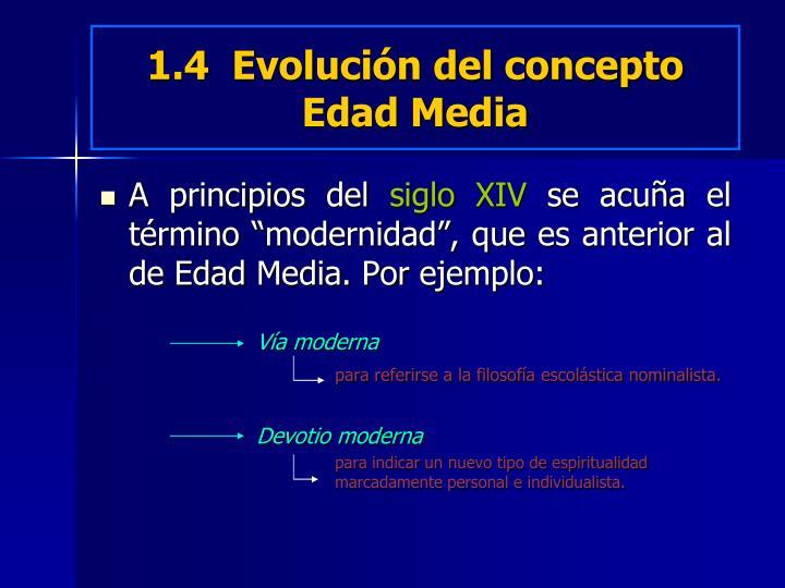 1.4  Evolución del concepto Edad Media