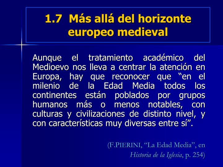 1.7  Más allá del horizonte europeo medieval