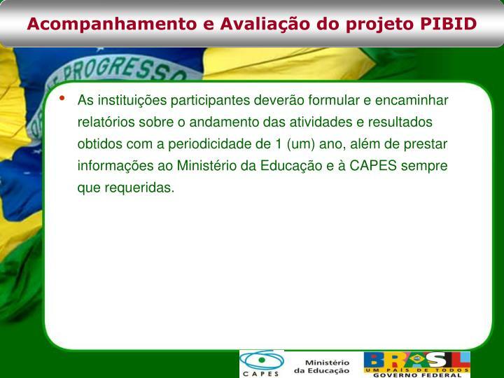 Acompanhamento e Avaliação do projeto PIBID