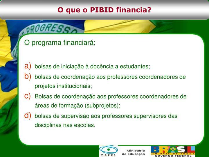 O que o PIBID financia?