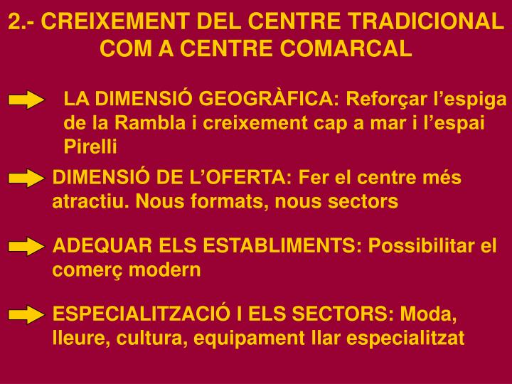 2.- CREIXEMENT DEL CENTRE TRADICIONAL COM A CENTRE COMARCAL