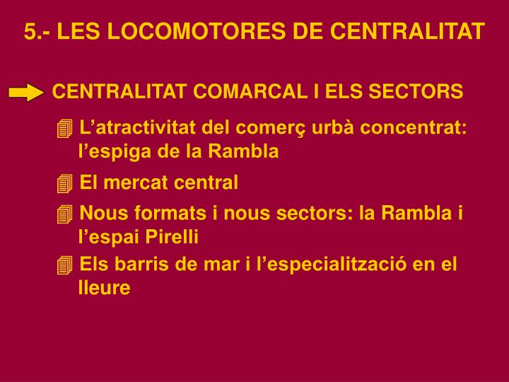 5.- LES LOCOMOTORES DE CENTRALITAT