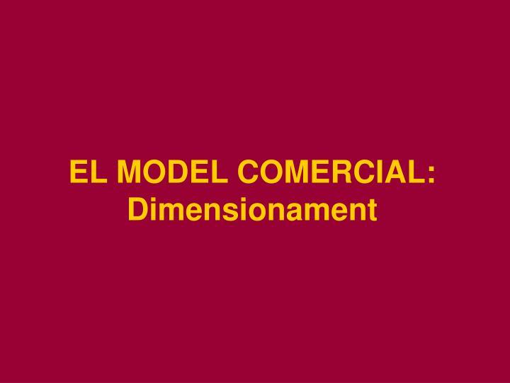 EL MODEL COMERCIAL: