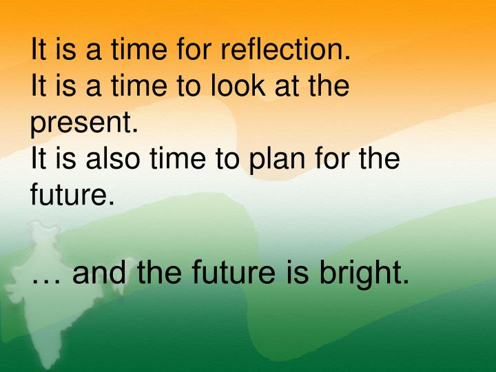 It is a time for reflection.