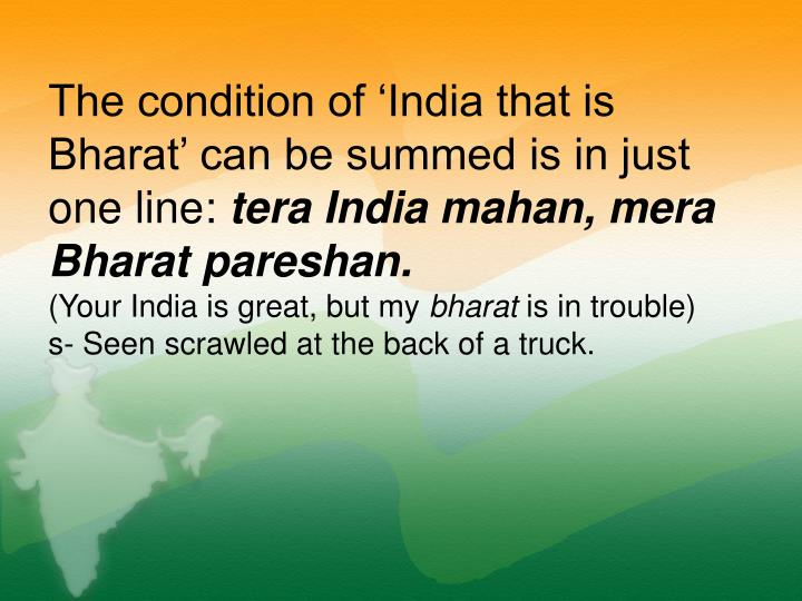 The condition of 'India that is Bharat' can be summed is in just one line: