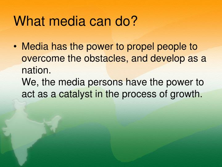 What media can do?