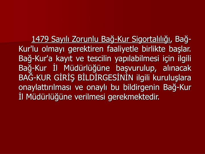 1479 Sayl Zorunlu Ba-Kur Sigortall