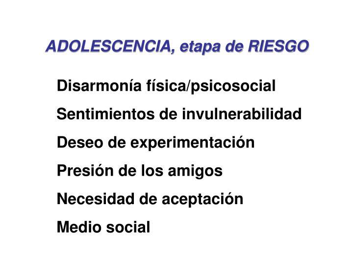 ADOLESCENCIA, etapa de RIESGO