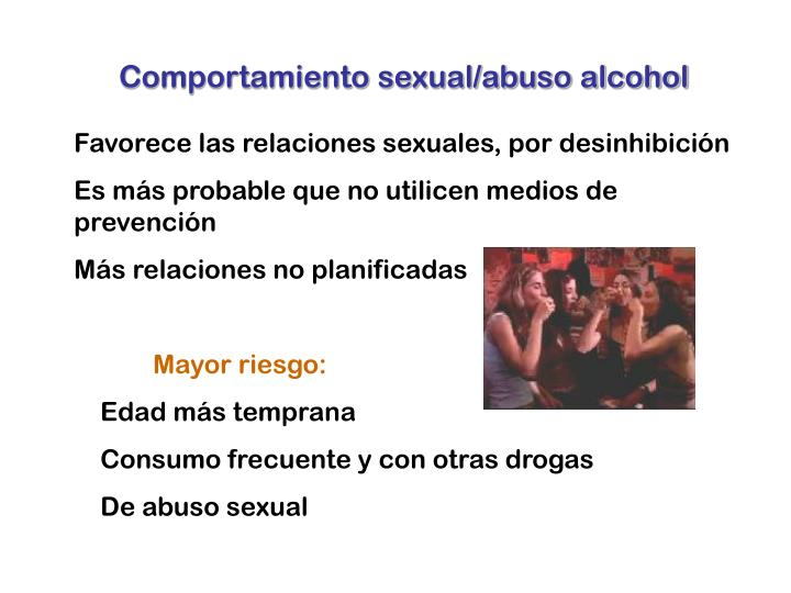 Comportamiento sexual/abuso alcohol