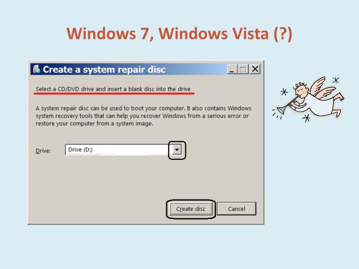 Windows 7, Windows Vista (?)