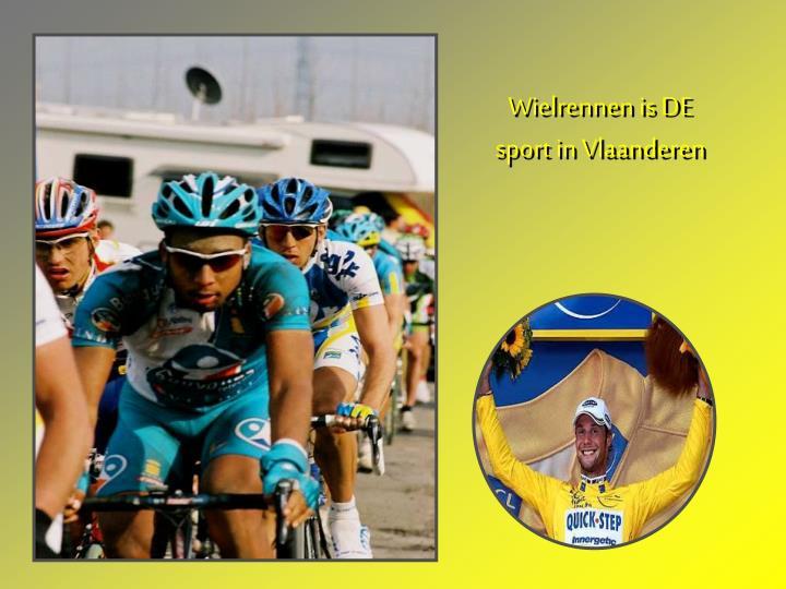 Wielrennen is DE sport in Vlaanderen