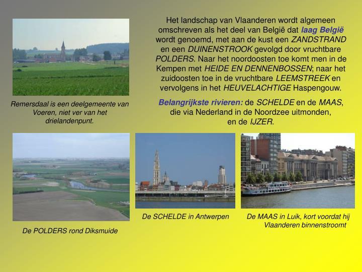 Het landschap van Vlaanderen wordt algemeen omschreven als het deel van België dat