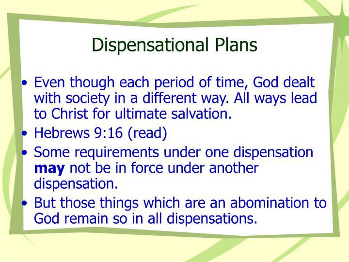 Dispensational Plans