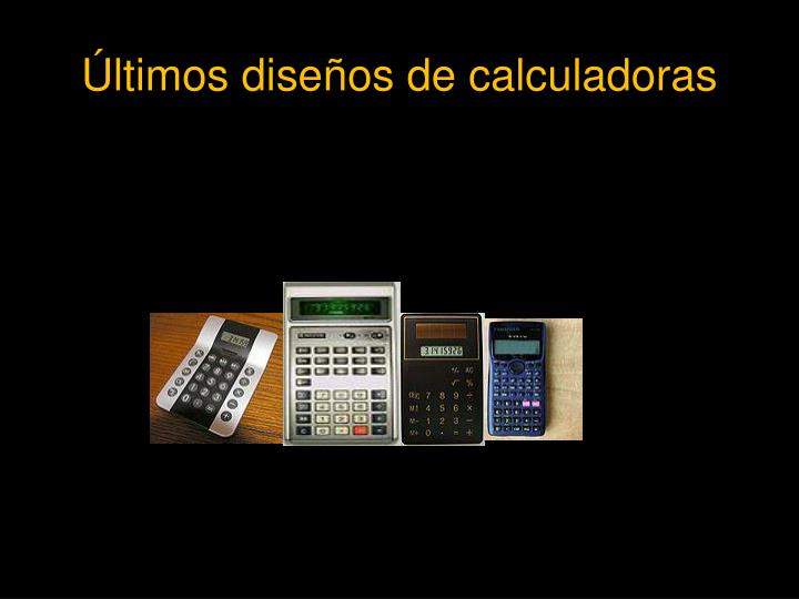 Últimos diseños de calculadoras