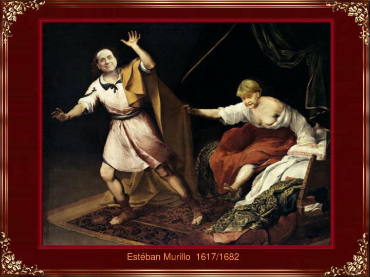 Estéban Murillo  1617/1682