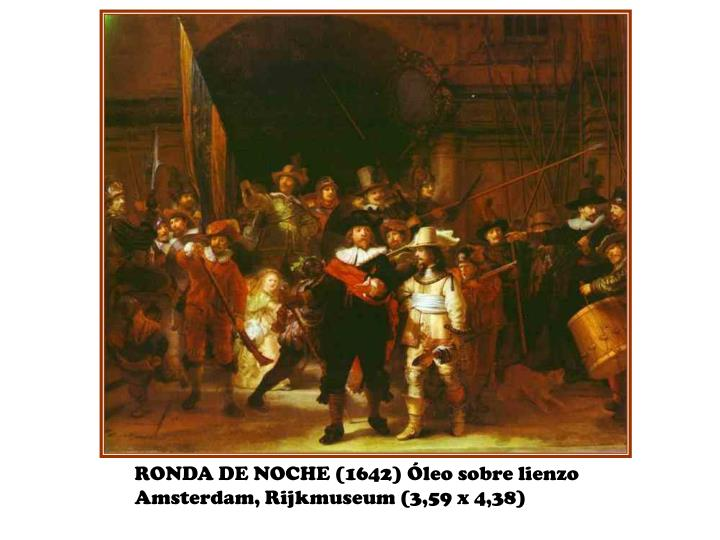 RONDA DE NOCHE (1642) Óleo sobre lienzo