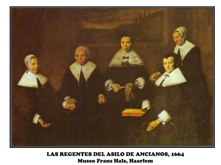 LAS REGENTES DEL ASILO DE ANCIANOS, 1664