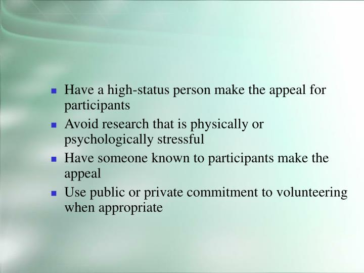 Have a high-status person make the appeal for participants