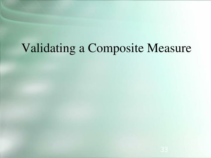 Validating a Composite Measure