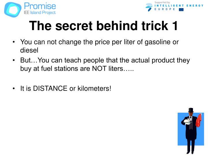 The secret behind trick 1