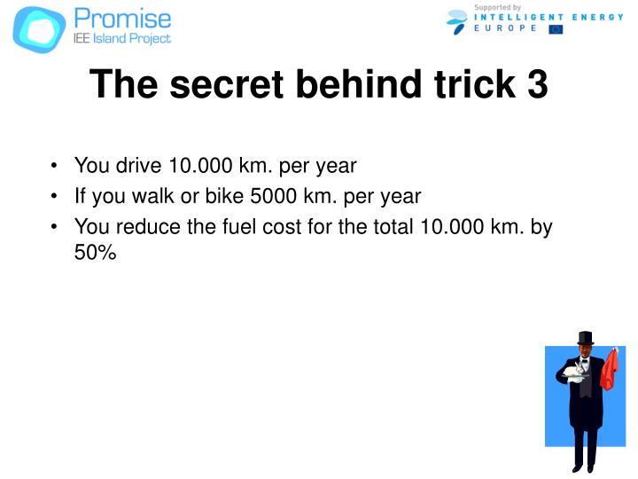 The secret behind trick 3