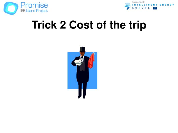 Trick 2 Cost of the trip