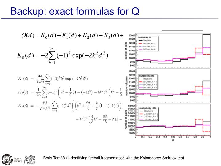 Backup: exact formulas for Q