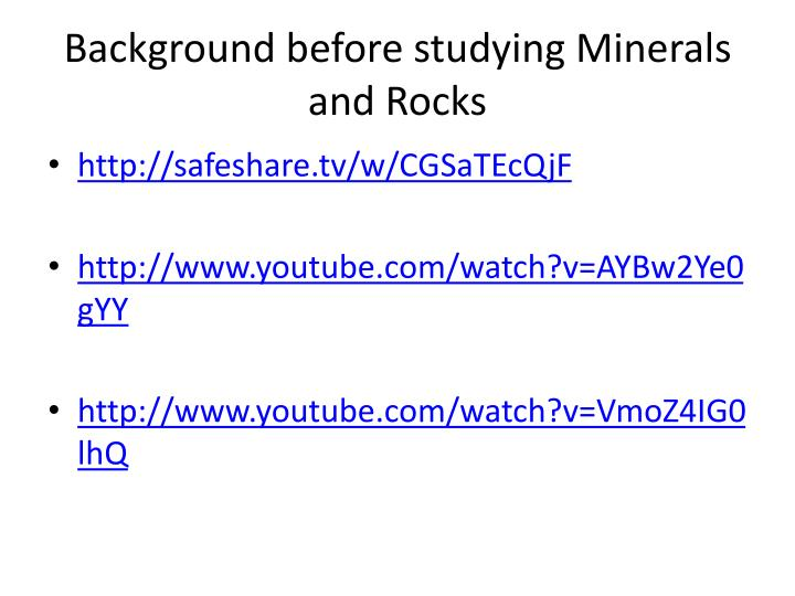 Background before studying Minerals and Rocks
