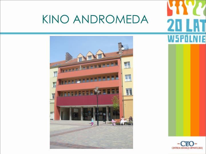 KINO ANDROMEDA