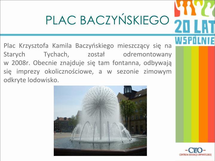 Plac Krzysztofa Kamila Baczyńskiego mieszczący się na Starych Tychach, został odremontowany