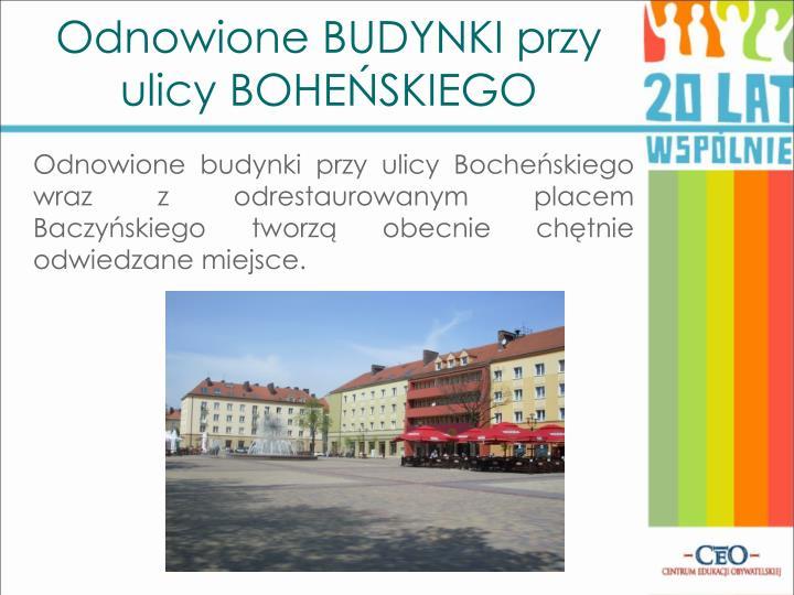 Odnowione budynki przy ulicy Bocheńskiego wraz z odrestaurowanym placem Baczyńskiego tworzą obecnie chętnie odwiedzane miejsce.