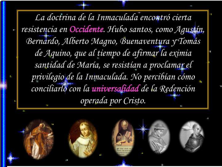 La doctrina de la Inmaculada encontró cierta resistencia en