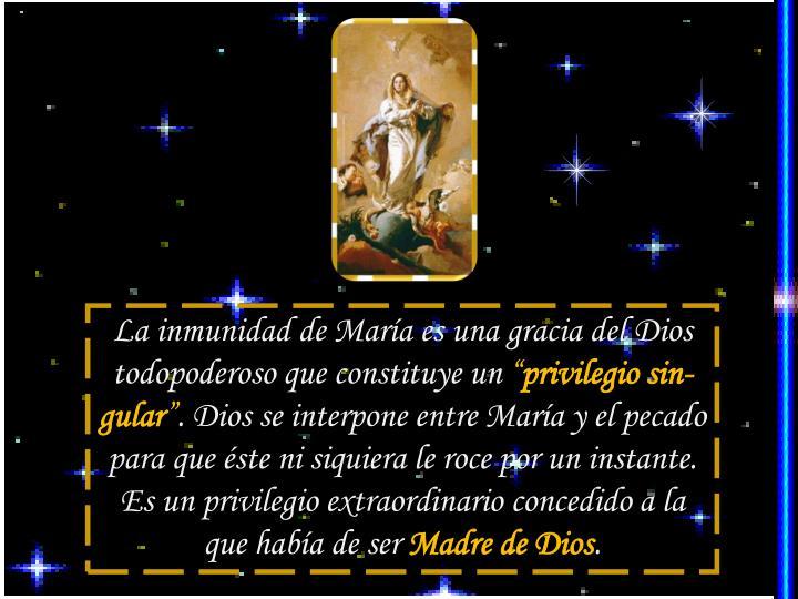 La inmunidad de María es una gracia del Dios