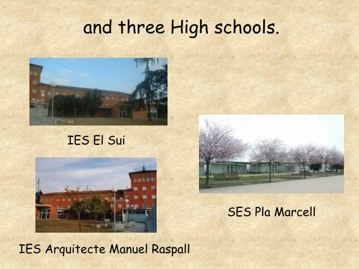 and three High schools.