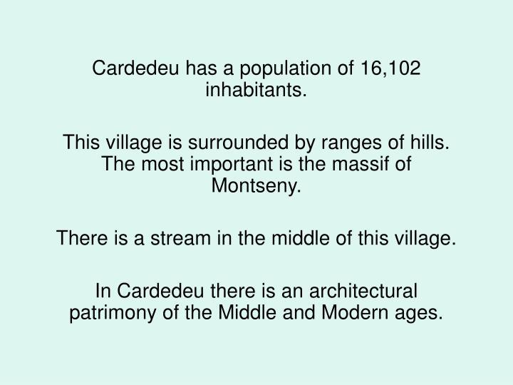 Cardedeu has a population of 16,102 inhabitants.
