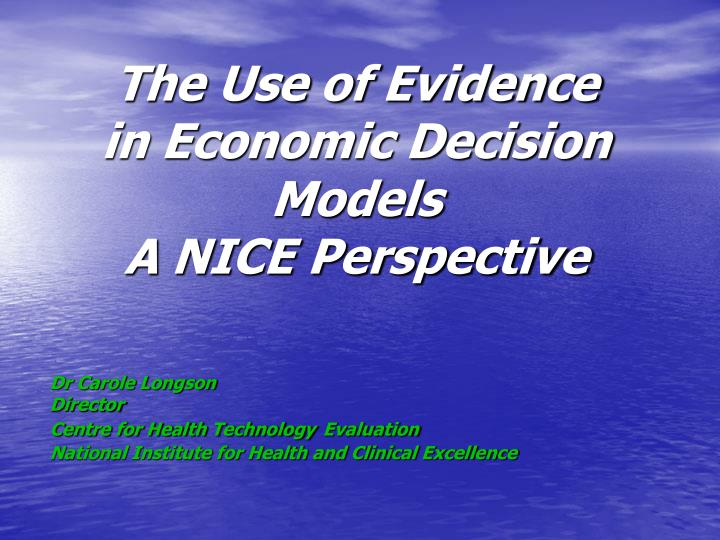 The use of evidence in economic decision models a nice perspective