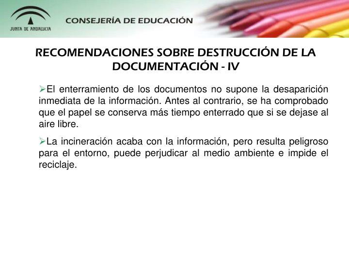 RECOMENDACIONES SOBRE DESTRUCCIN DE LA DOCUMENTACIN - IV