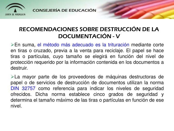 RECOMENDACIONES SOBRE DESTRUCCIN DE LA DOCUMENTACIN - V