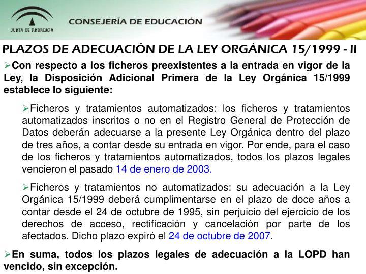 PLAZOS DE ADECUACIN DE LA LEY ORGNICA 15/1999 - II