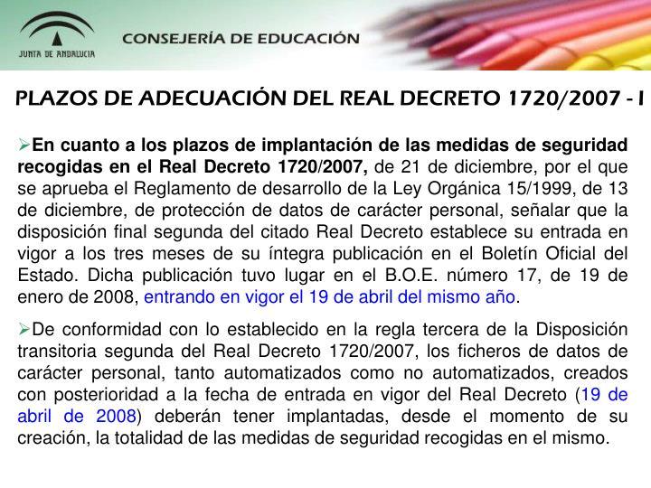 PLAZOS DE ADECUACIN DEL REAL DECRETO 1720/2007 - I