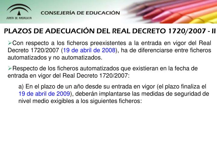 PLAZOS DE ADECUACIN DEL REAL DECRETO 1720/2007 - II