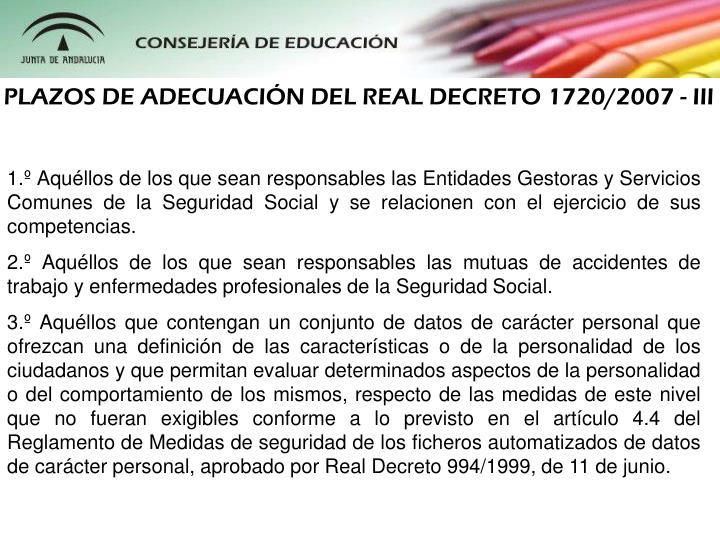 PLAZOS DE ADECUACIN DEL REAL DECRETO 1720/2007 - III
