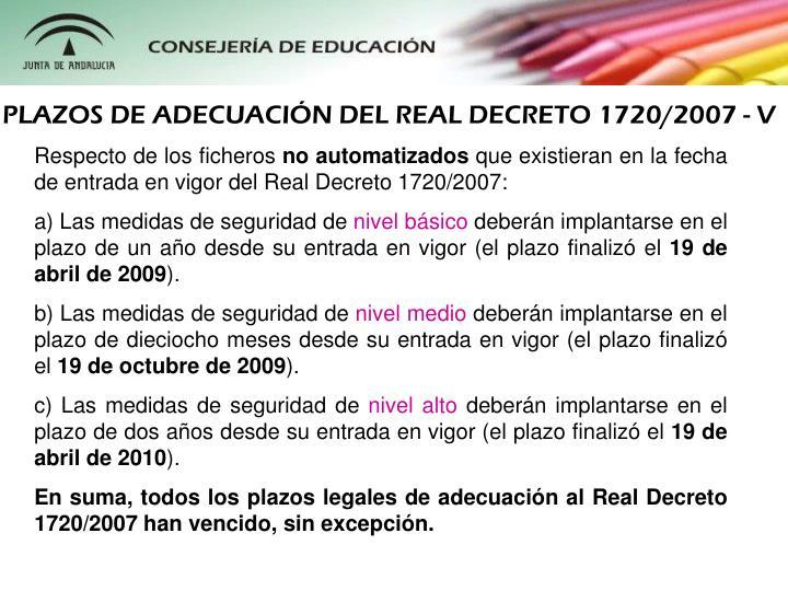 PLAZOS DE ADECUACIN DEL REAL DECRETO 1720/2007 - V