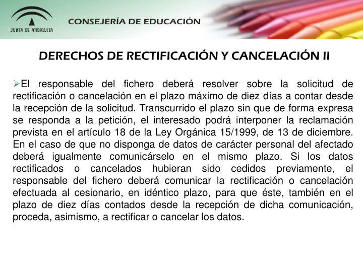 DERECHOS DE RECTIFICACIN Y CANCELACIN II