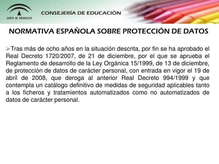 NORMATIVA ESPAOLA SOBRE PROTECCIN DE DATOS